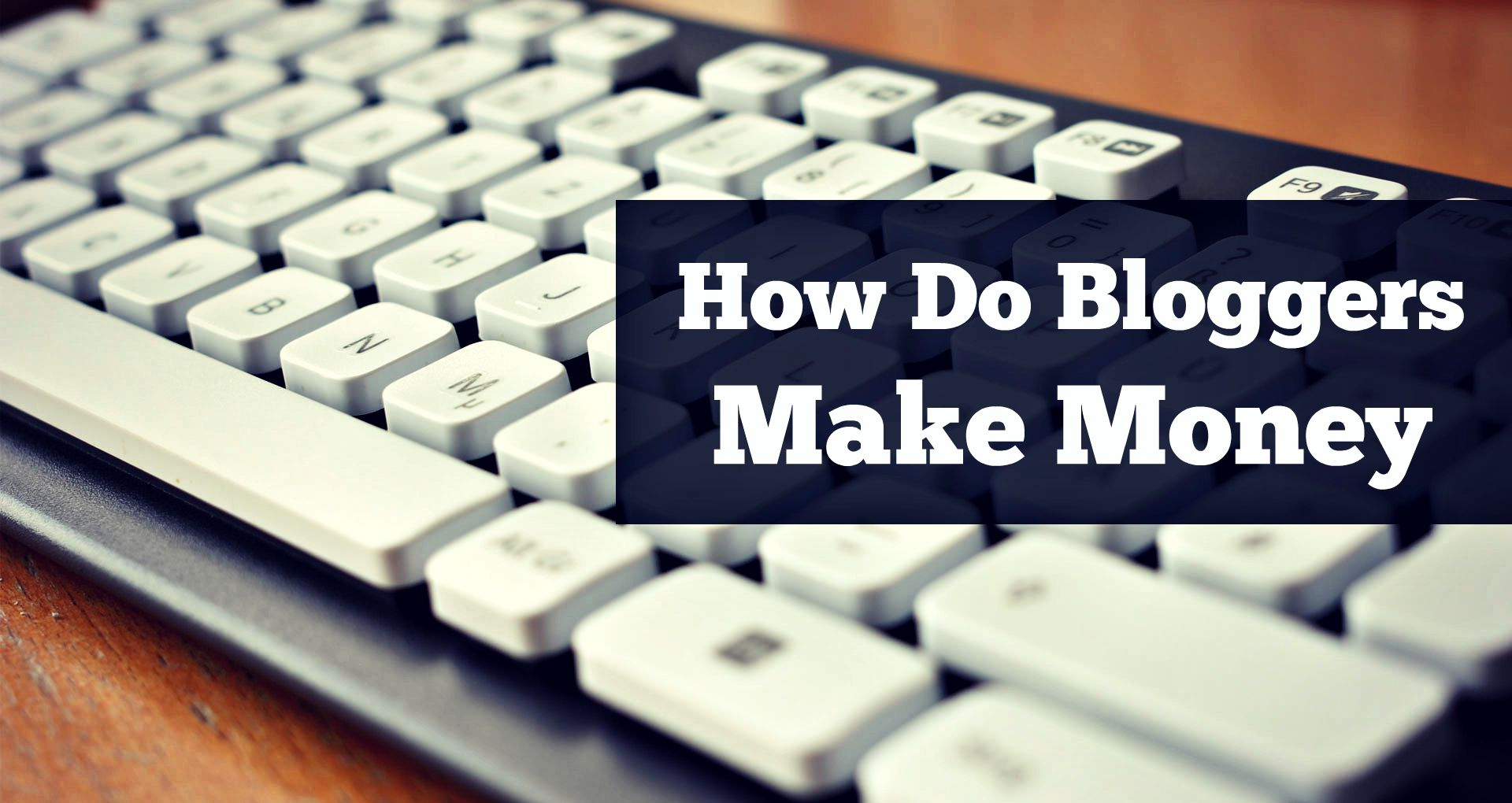how to bloggers make money