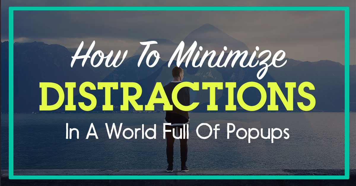 how to minimize distractions