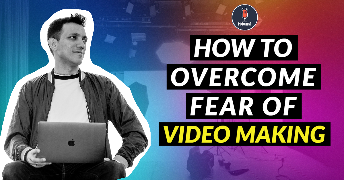 overcome-fear-of-video-making