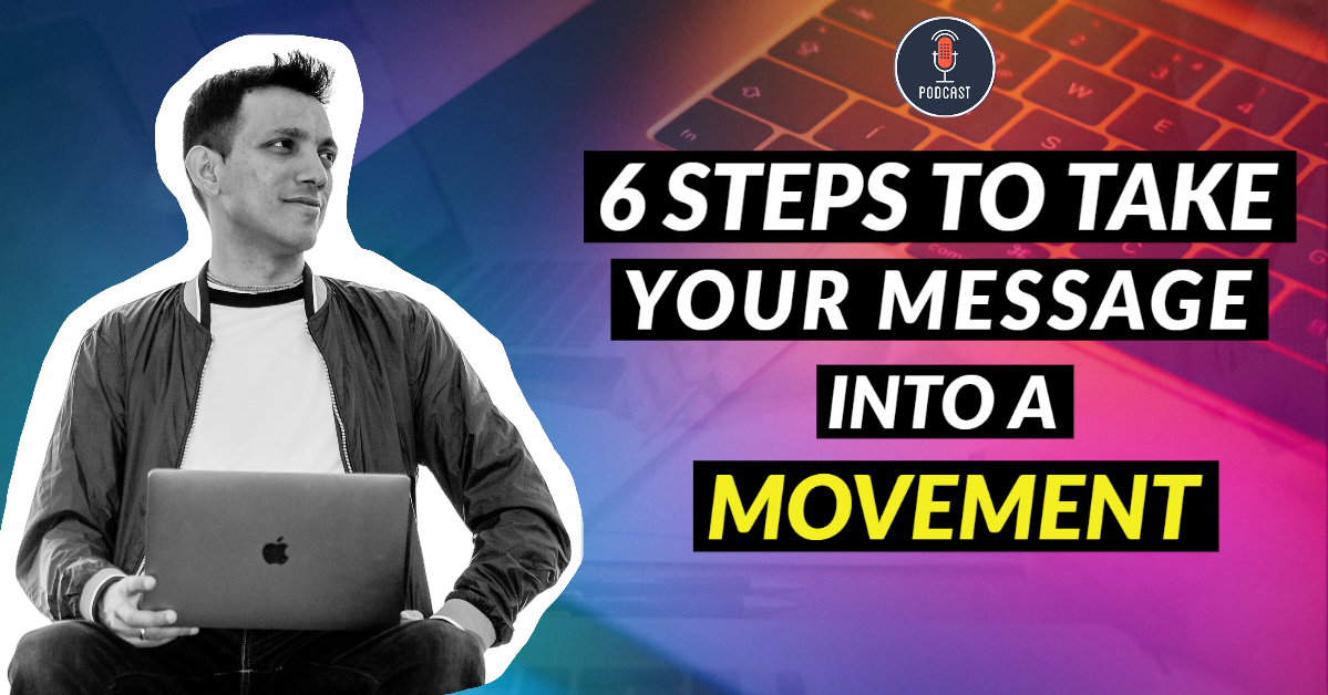 6 Steps-to-take -your-Message-Into-Movement
