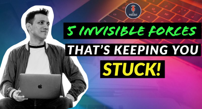 invisible forces that keeping you stuck