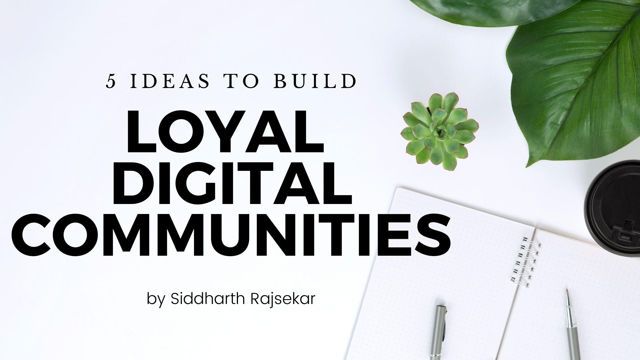 loyal digital comunities